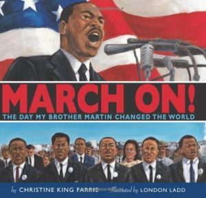 March On: The Day My Brother Martin Changed The World