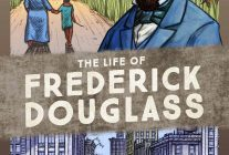 The Life of Frederick Douglass: A Graphic Narrative